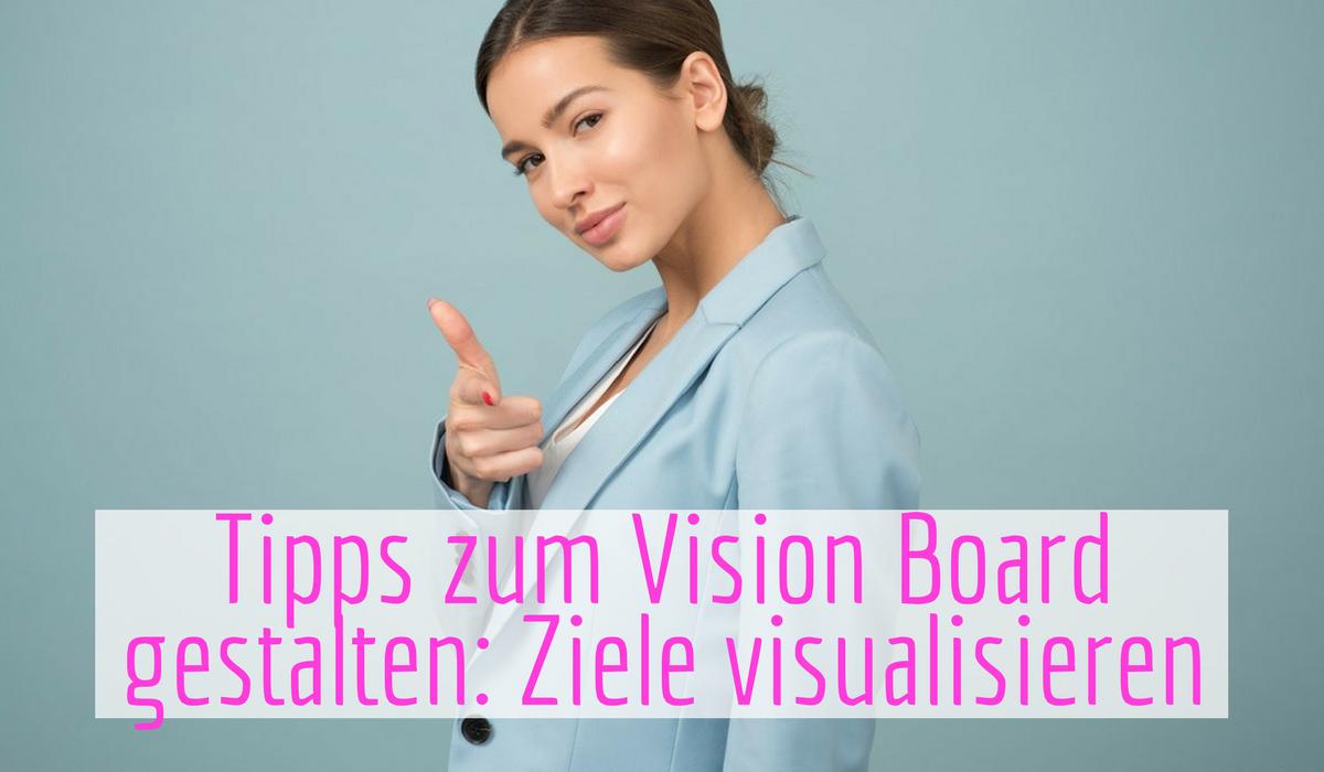 tipps zum vision board gestalten ziele visualisieren. Black Bedroom Furniture Sets. Home Design Ideas